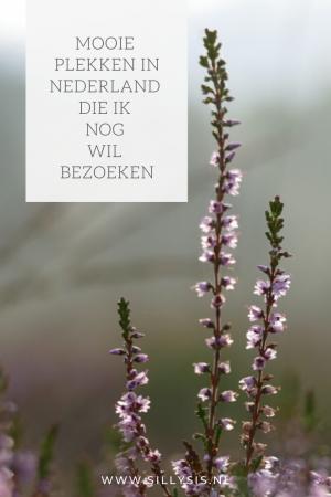 Mooie plekken in Nederland die ik nog wil bezoeken